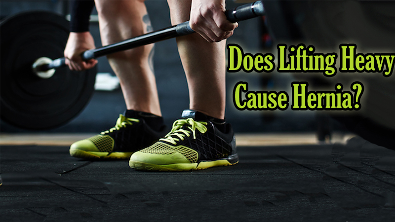 Does Lifting Heavy Cause Hernia?