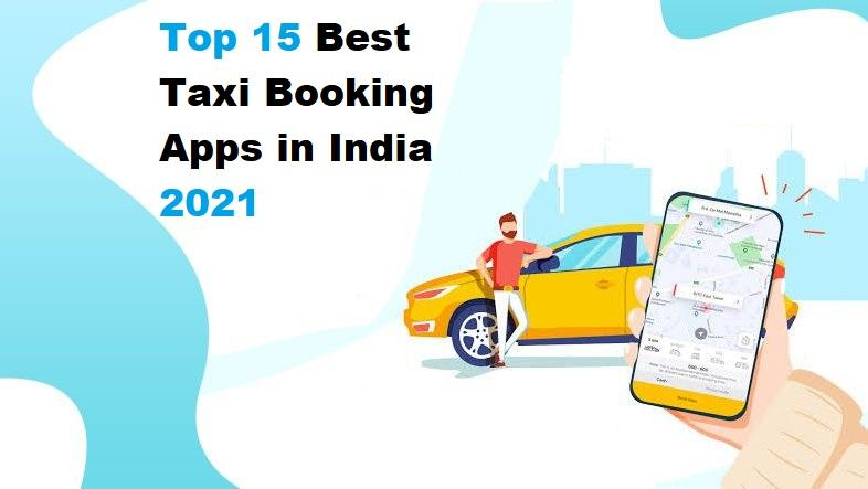 Top 15 Best Taxi Booking Apps in India 2021